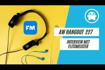 AW Hangout 227: het grote Android Auto-interview met Flitsmeister