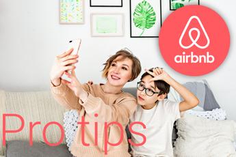 Airbnb: 7 pro-tips voor een geweldige vakantie met deze app