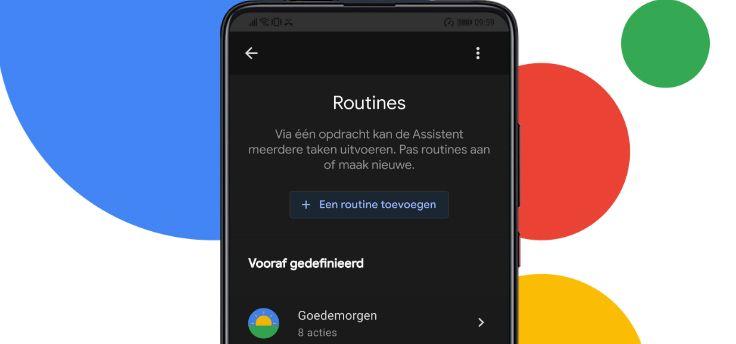 Routines voor Google Assistent beschikbaar in België, zo werkt het