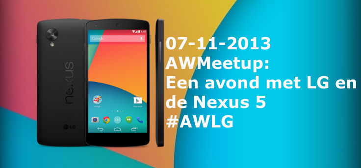 AWMeetup: een avond met LG en de Nexus 5 #AWLG